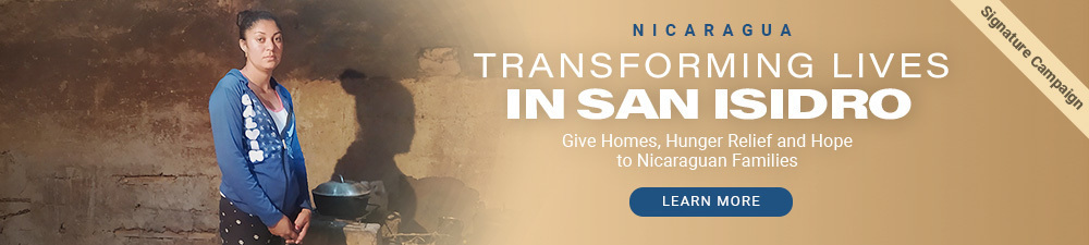 NICARAGUA Give Homes, Hunger Relief and Hope to Nicaraguan Families